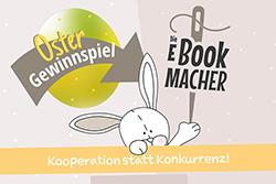 Die Ebookmacher starten ein großes Oster-Gewinnspiel