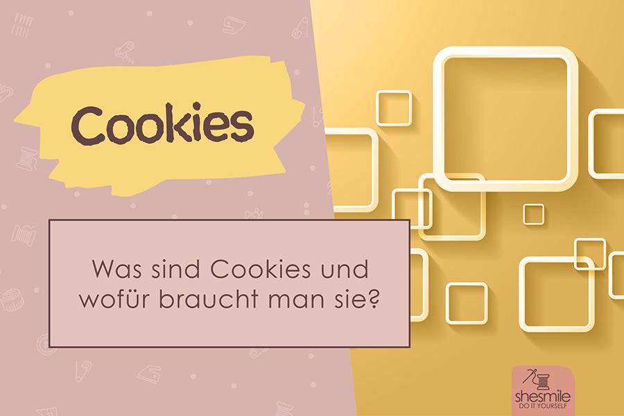 Was sind Cookies und wofür braucht man sie?