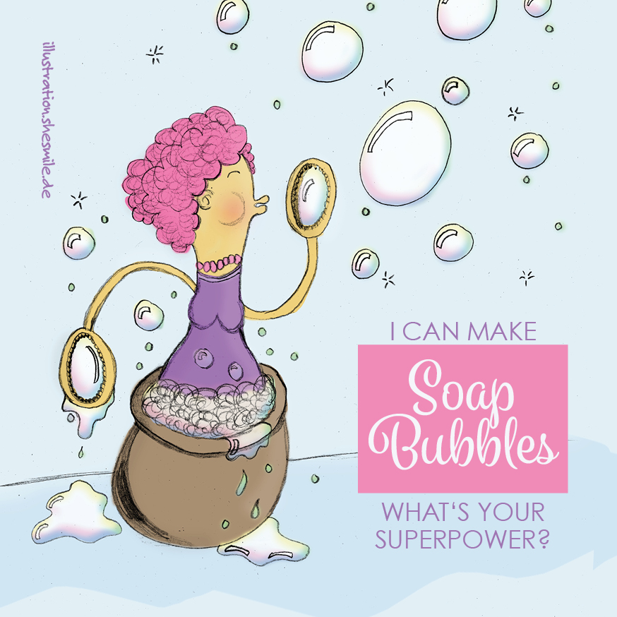 I Can Make Soap Bubbles - What's Your Superpower (Eine Illustration von shesmile)